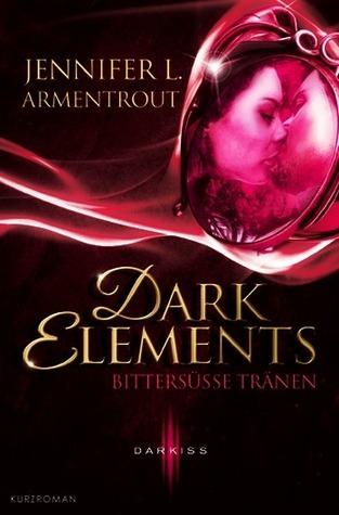 Dark Elements - Bittersüße Tränen (The Dark Elements, #0.5)  by  Jennifer L. Armentrout