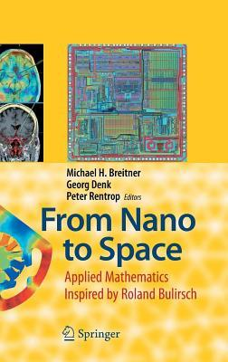 From Nano to Space: Applied Mathematics Inspired Roland Bulirsch by Michael H. Breitner
