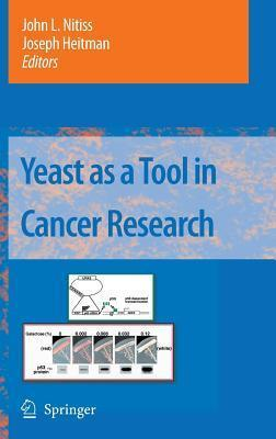 Yeast as a Tool in Cancer Research  by  John L Nitiss