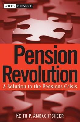 Pension Revolution Keith P. Ambachtsheer