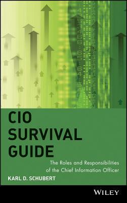 CIO Survival Guide  by  Karl D. Schubert
