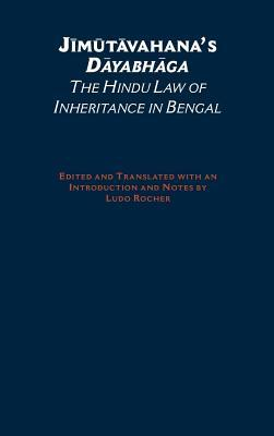 Jimutavahanas Dayabhaga: The Hindu Law of Inheritance in Bengal. South Asia Research Ludo Rocher