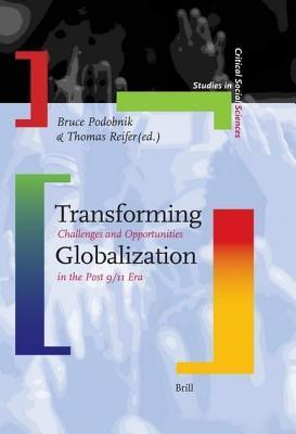 Transforming Globalization: Challenges and Opportunities in the Post 9/11 Era. Studies in Critical Social Sciences, Volume 2.  by  B. Podobnik