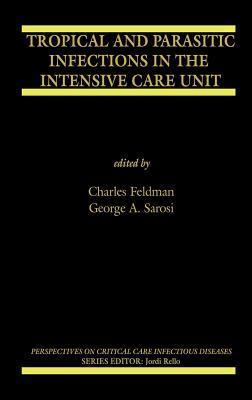 Tropical and Parasitic Infections in the Intensive Care Unit Charles Feldman