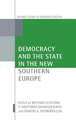 Democracy and the State in the New Southern Europe  by  Richard Gunther