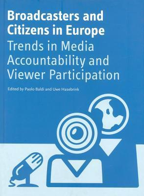 Broadcasters and Citizens in Europe: Trends in Media Accountability and Viewer Participation Paolo Baldi