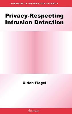 Privacyrespecting Intrusion Detection  by  Ulrich Flegel