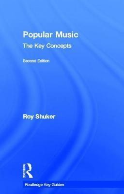 Popular Music Culture: The Key Concepts  by  Roy Shuker