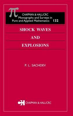 Shock Waves & Explosions. Monographs and Surveys in Pure and Applied Mathematics.  by  P.L. Sachdev