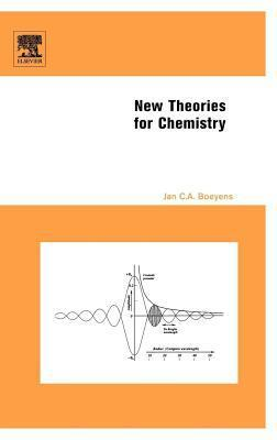 New Theories for Chemistry J Boeyens
