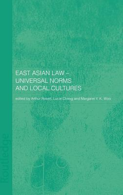 East Asian Law-Universal Norms and Local Cultures Lucie Cheng
