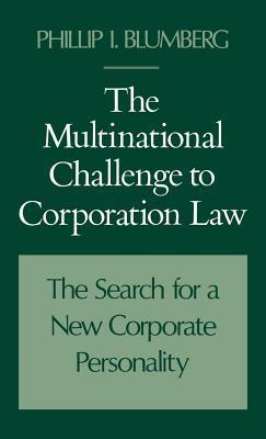 Multinational Challenge to Corporation Law: Search for a New Corporate Personality Phillip I. Blumberg