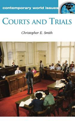 Courts and Trials: A Reference Handbook  by  Christopher E. Smith
