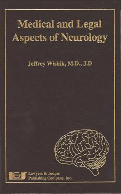 Medical and Legal Aspects of Neurology Jeffrey Wishik
