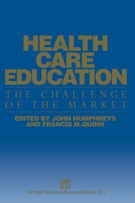 Health Care Education: The Challenge of the Market Francis M. Quinn