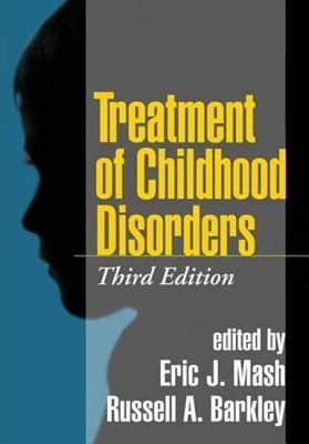 Treatment of Childhood Disorders, Third Edition  by  Russell A. Barkley