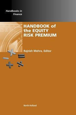 Handbook of the Equity Risk Premium. Handbooks in Finance. Rajnish Mehra