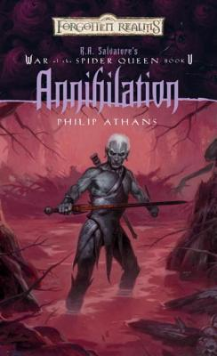 Annihilation: R.A. Salvatore Presents The War of the Spider Queen, Book V Philip Athans
