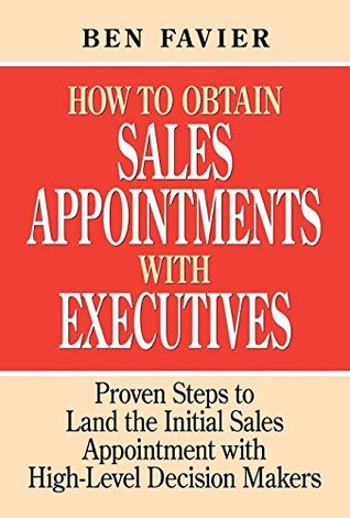How To Obtain Sales Appointments With Executives Ben Favier