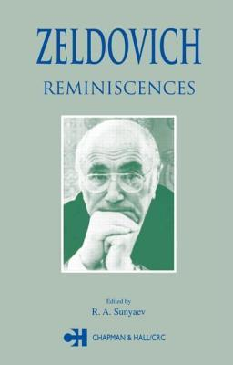 Zeldovich: Reminiscences  by  R Sunyaev