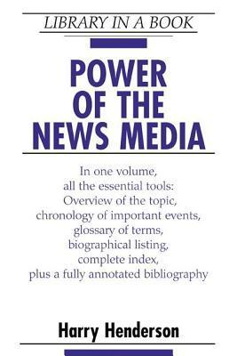 Power of the News Media (Library in a Book)  by  Harry Henderson