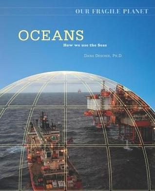 Oceans: How We Use the Seas. Our Fragile Planet.  by  Daniel Larson