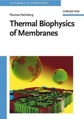 Thermal Biophysics of Membranes Thomas Heimburg