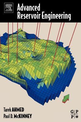 Advanced Reservoir Engineering Tarek Ahmed