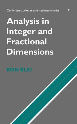 Analysis in Integer and Fractional Dimensions  by  Ron Blei