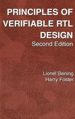 Principles of Verifiable RTL Design. a Functional Coding Style Supporting Verification Processes in Verilog  by  Lionel Bening
