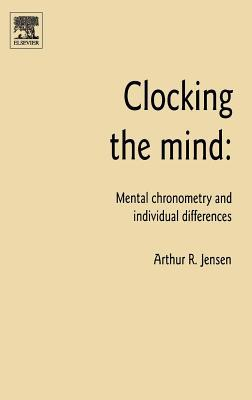 Clocking the Mind  by  Arthur Robert Jensen