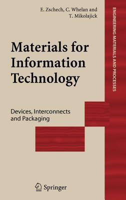 Materials for Information Technology: Devices, Interconnects and Packaging Thomas Mikolajick