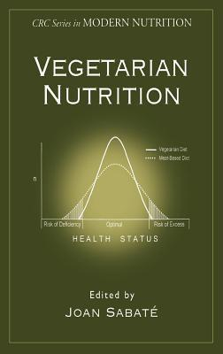 Vegetarian Nutrition. the CRC Press Modern Nutrition Series  by  Joan Sabate