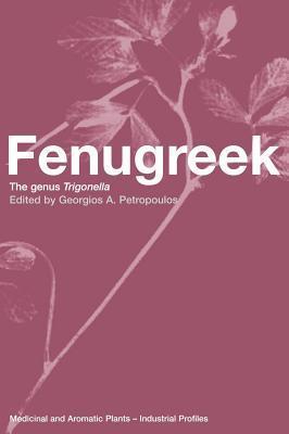 Fenugreek: The Genus Trigonella  by  Georgios A. Petropoulos