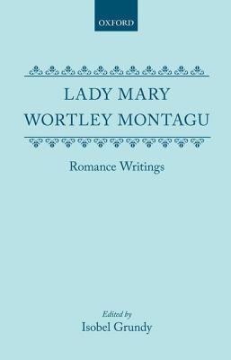 Romance Writings  by  Lady Mary Montagu