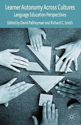 Learner Autonomy Across Cultures: Language Education Perspectives  by  David Palfreyman