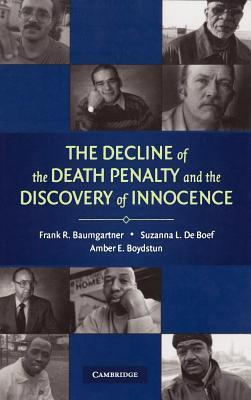 Decline of the Death Penalty and the Discovery of Innocence Frank R. Baumgartner