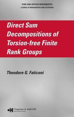 Direct Sum Decompositions of Torsion-Free Finite Rank Groups Theodore G Faticoni