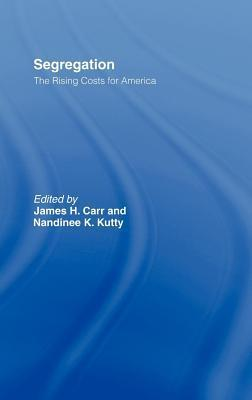 Segregation: The Rising Costs for America James H Carr