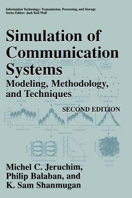 Simulation of Communication Systems: Modeling, Methodology and Techniques Michel C. Jeruchim