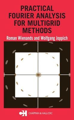 Practical Fourier Analysis for Multigrid Methods. Numerical Insights.  by  Wolfgang Joppich