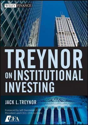 Treynor on Institutional Investing  by  Jack L. Treynor