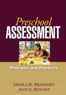 Preschool Assessment: Principles and Practices  by  Ann E. Boehm