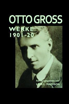 Werke 1901 - 1920  by  Otto Gross