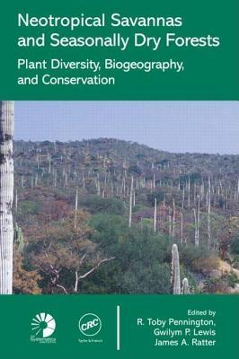 Neotropical Savannas and Dry Forests: Plant Diversity, Biogeography, and Conservation  by  Toby Pennington
