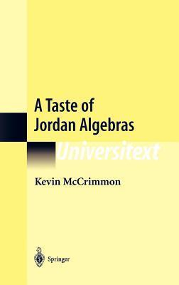 A Taste of Jordan Algebras Kevin McCrimmon