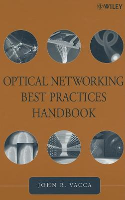 Optical Networking Best Practices Handbook  by  John R. Vacca