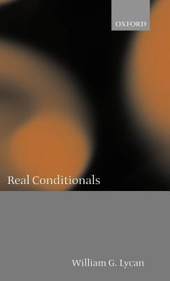 Real Conditionals  by  William G. Lycan