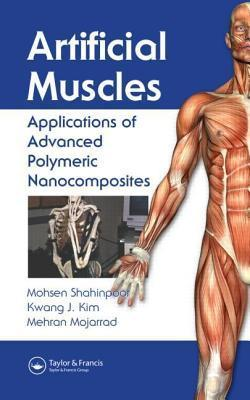 Artificial Muscles  by  Mohsen Shahinpoor