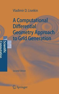 A Computational Differential Geometry Approach to Grid Generation Vladimir D Liseikin